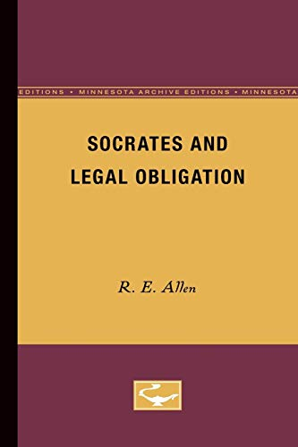 Socrates and Legal Obligation (Minnesota Archive Editions): R.E. Allen