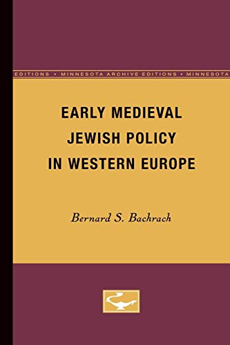 Early Medieval Jewish Policy in Western Europe: Bachrach, Bernard S., Professor