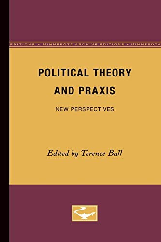 9780816657025: Political Theory and Praxis: New Perspectives