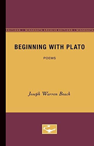 Beginning with Plato : Poems: Beach, Joseph Warren