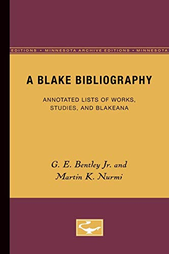 A Blake Bibliography: Annotated Lists of Works, Studies, and Blakeana: Bentley Jr, G. E.