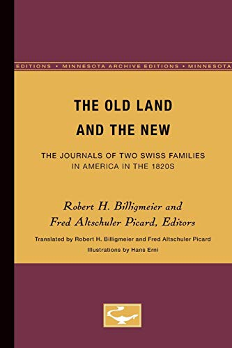 9780816657094: The Old Land and the New: The Journals of Two Swiss Families in America in the 1820s