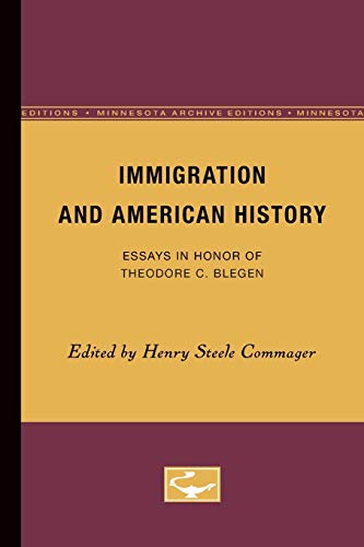 9780816657353: Immigration and American History: Essays in Honor of Theodore C. Blegen (Minnesota Archive Editions)