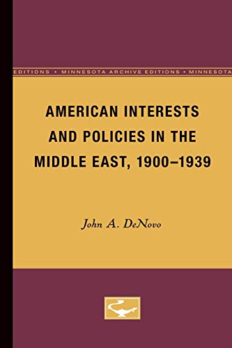 9780816657421: American Interests and Policies in the Middle East, 1900-1939