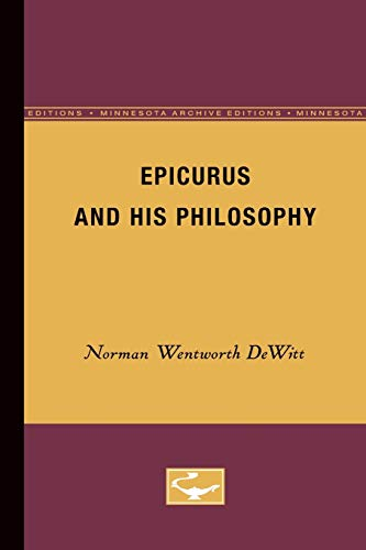 Epicurus and His Philosophy (Minnesota Archive Editions): Norman Wentworth DeWitt