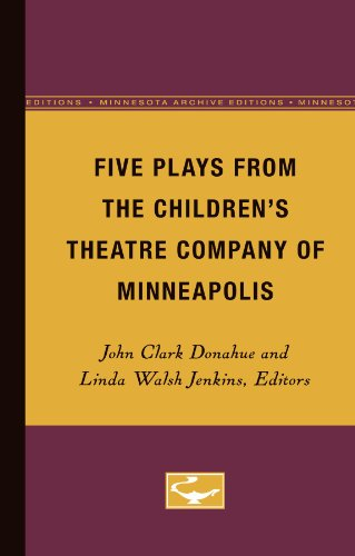 Five Plays from the Children?s Theatre Company: Univ Of Minnesota