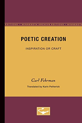 Poetic Creation (Minnesota Archive Editions): Fehrman, Carl