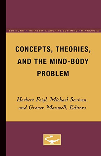 Concepts, Theories, and the Mind-Body Problem (Minnesota Archive Editions): Feigl, Herbert