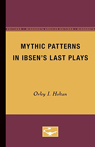 9780816657896: Mythic Patterns in Ibsen's Last Plays