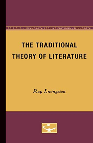 The Traditional Theory of Literature (Minnesota Archive Editions): Livingston, Ray