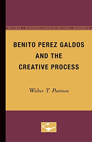 9780816658466: Benito Perez Galdos and the Creative Process