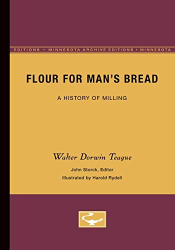 9780816658787: Flour for Man s Bread: A History of Milling (Minnesota Archive Editions)