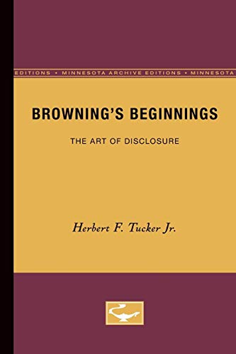 9780816658824: Browning's Beginnings: The Art of Disclosure