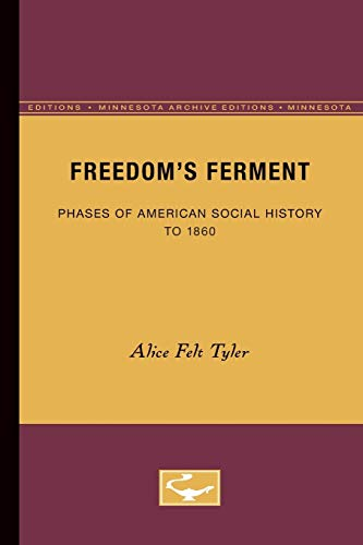 9780816658831: Freedom's Ferment: Phases of American Social History to 1860 (Minnesota Archive Editions)