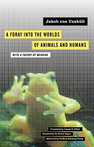 9780816658992: A Foray into the Worlds of Animals and Humans: with A Theory of Meaning (Posthumanities)