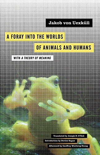 9780816659005: A Foray into the Worlds of Animals and Humans: With a Theory of Meaning