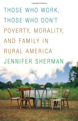 9780816659043: Those Who Work, Those Who Don't: Poverty, Morality, and Family in Rural America