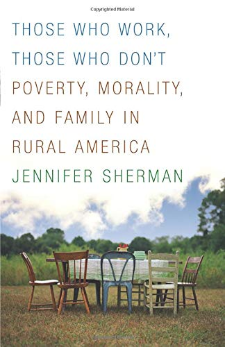 9780816659050: Those Who Work, Those Who Don't: Poverty, Morality, and Family in Rural America
