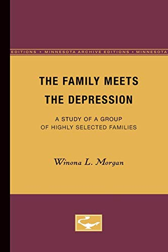 The Family Meets the Depression (Minnesota Archive Editions): Morgan, Winona L.