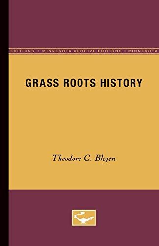 Grass Roots History: Blegen, Theodore C.