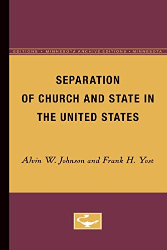 Separation of Church and State in the United States (Minnesota Archive Editions): Johnson, Alvin W.
