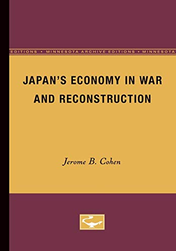 Japan?s Economy in War and Reconstruction: Jerome B. Cohen
