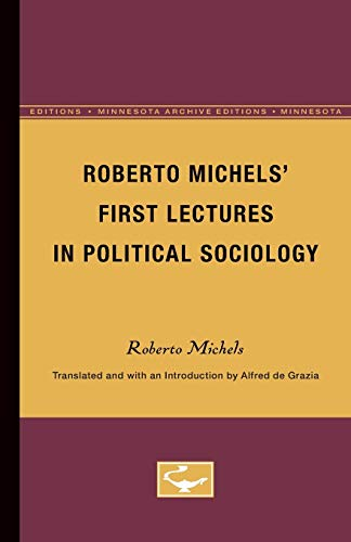 First Lectures in Political Sociology: Michels, Roberto