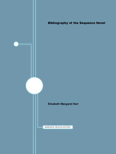 Bibliography of the Sequence Novel (Minnesota Archive Editions): Kerr, Elizabeth Margaret