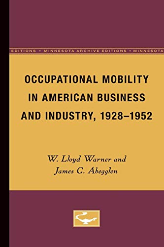 Occupational Mobility In American Business And Industry, 1928 - 1952