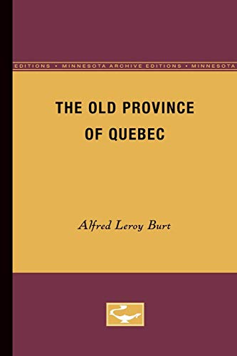 9780816660421: Old Province of Quebec (Minnesota Archive Editions)
