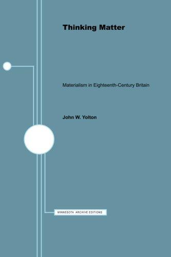 9780816660582: Thinking Matter: Materialism in Eighteenth-Century Britain (Minnesota Archive Editions)
