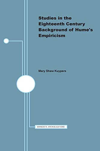Studies in the Eighteenth Century Background of Hume's Empiricism (Minnesota Archive Editions)...