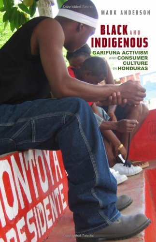 9780816661015: Black and Indigenous: Garifuna Activism and Consumer Culture in Honduras