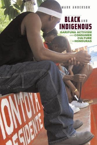 9780816661015: Black and Indigenous: Garifuna Activism and Consumer Culture in Honduras