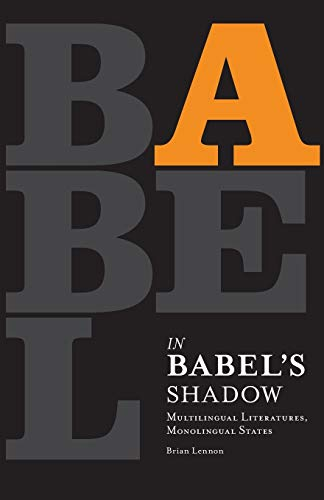 9780816665020: In Babel's Shadow: Multilingual Literatures, Monolingual States