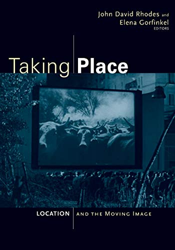 9780816665174: Taking Place: Location and the Moving Image