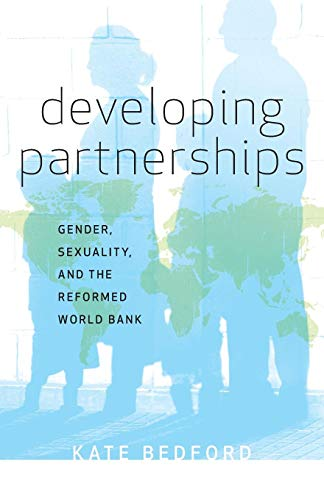 9780816665402: Developing Partnerships: Gender, Sexuality, and the Reformed World Bank