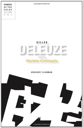 9780816665495: Gilles Deleuze and the Fabulation of Philosophy: Powers of the False, Volume 1