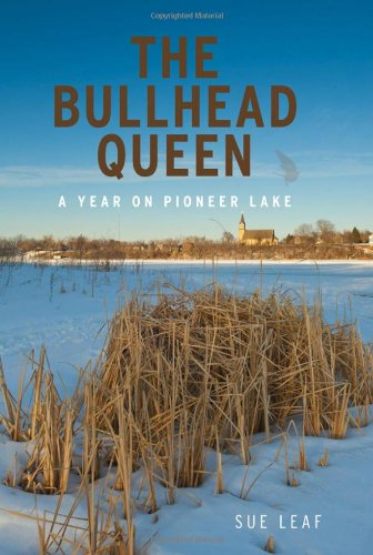 9780816665518: The Bullhead Queen: A Year on Pioneer Lake