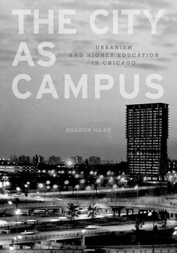 9780816665648: The City as Campus: Urbanism and Higher Education in Chicago