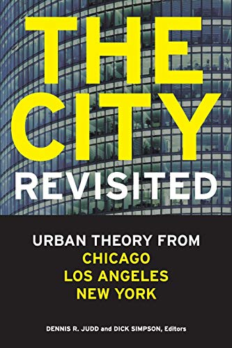 The City, Revisited: Urban Theory from Chicago,: Editor-Dennis R. Judd;