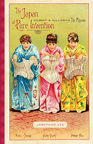 9780816665808: The Japan of Pure Invention: Gilbert and Sullivan's The Mikado