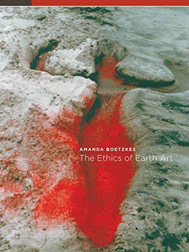 The Ethics of Earth Art: Boetzkes, Amanda