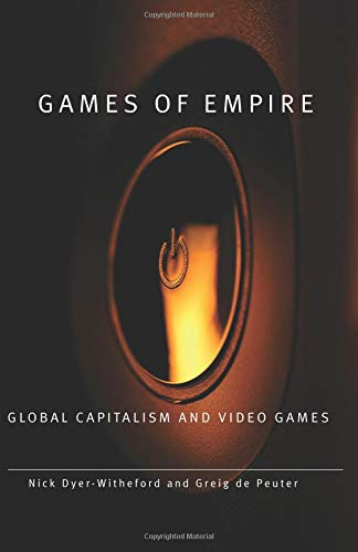 9780816666119: Games of Empire: Global Capitalism and Video Games (Electronic Mediations)