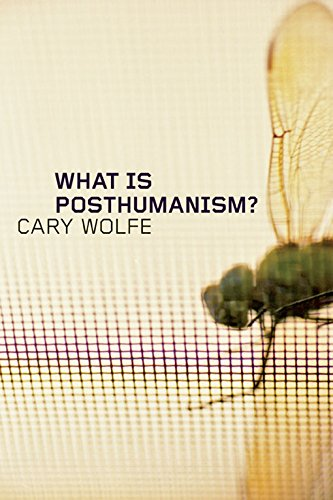 9780816666140: What Is Posthumanism? (Posthumanities)