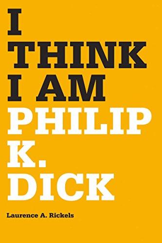 9780816666652: I Think I Am: Philip K. Dick