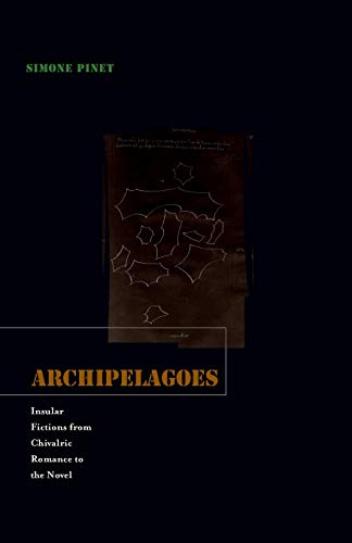 9780816666720: Archipelagoes: Insular Fictions from Chivalric Romance to the Novel