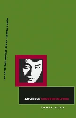 Japanese Counterculture: The Antiestablishment Art of Terayama Shuji: Ridgely, Steven C.