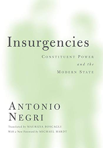 9780816667741: Insurgencies: Constituent Power and the Modern State (Theory Out Of Bounds)