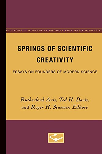 Springs of Scientific Creativity: Essays on Founders of Modern Science (Minne): Aris, Claire